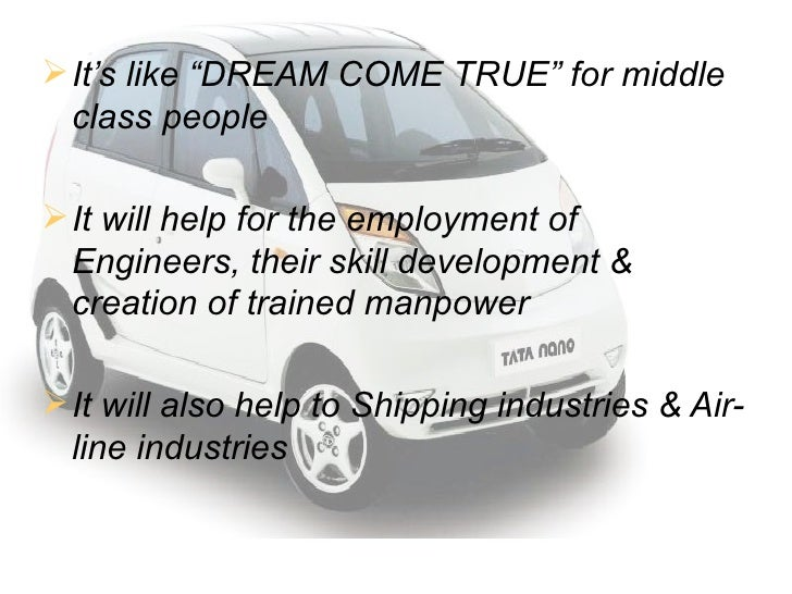 tata nano the middle class dream merchant What lies ahead for the tata nano eon, spark etc) may outrun the nano eventually because a middle class and definitely not the way the dream of ratan tata.