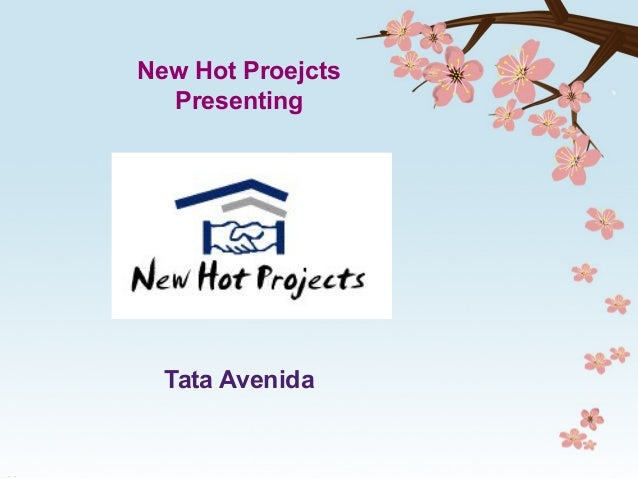 New Hot Proejcts Presenting Tata Avenida
