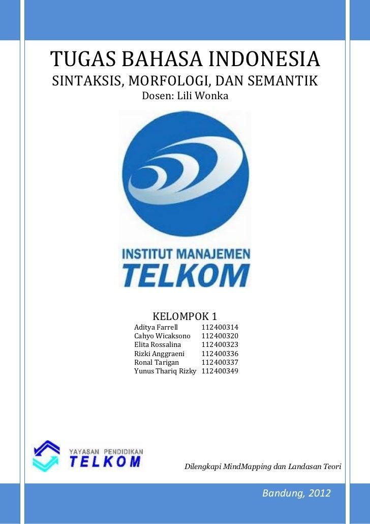 TUGAS BAHASA INDONESIASINTAKSIS, MORFOLOGI, DAN SEMANTIK            Dosen: Lili Wonka               KELOMPOK 1          Ad...