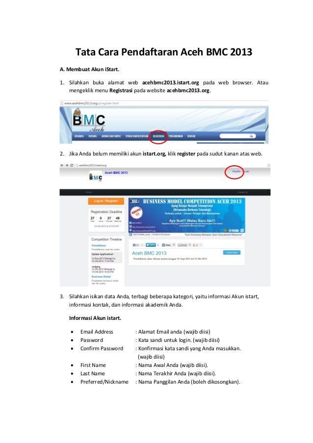 Tata Cara Pendaftaran Aceh BMC 2013 A. Membuat Akun iStart. 1. Silahkan buka alamat web acehbmc2013.istart.org pada web br...