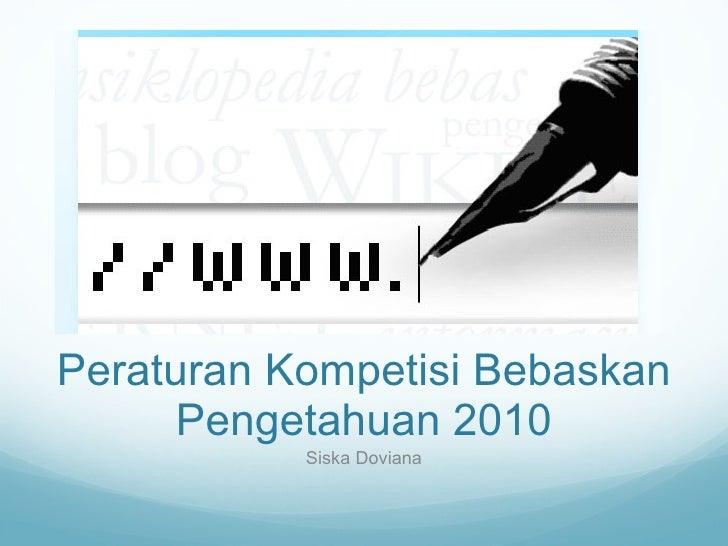 Peraturan Kompetisi Bebaskan Pengetahuan 2010 Siska Doviana
