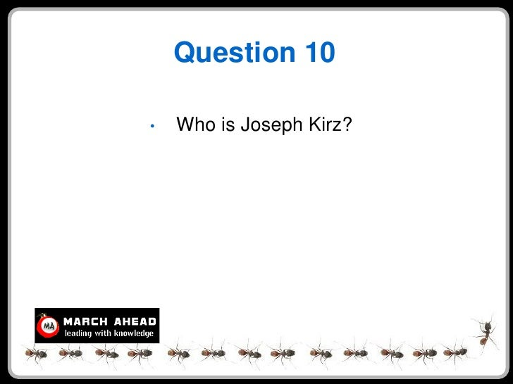 Question 10  •   Who is Joseph Kirz?