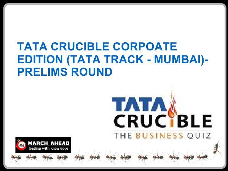 TATA CRUCIBLE CORPOATE EDITION (TATA TRACK - MUMBAI)- PRELIMS ROUND