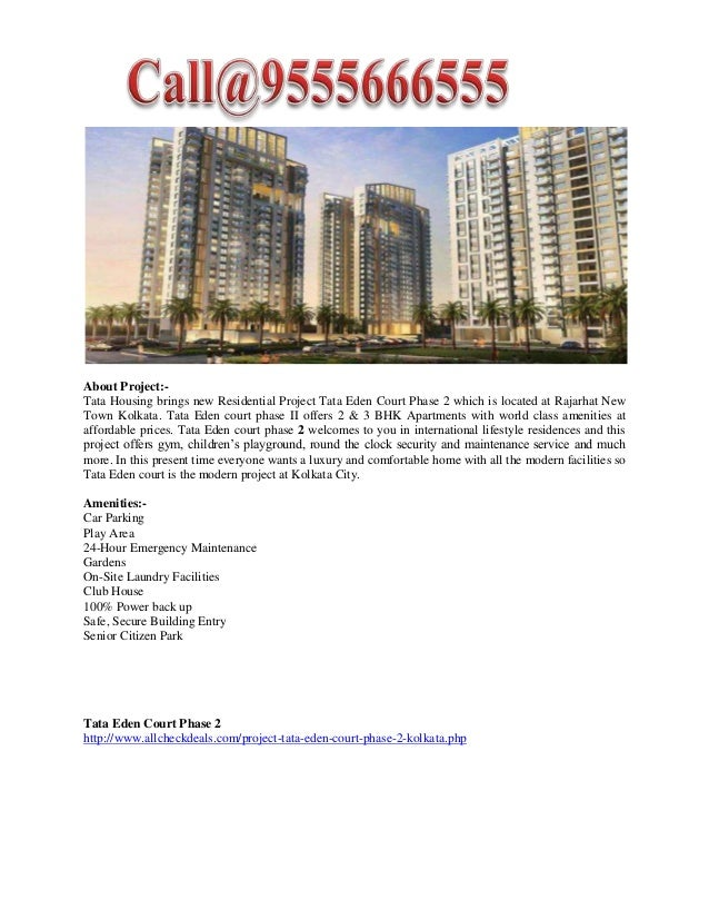 About Project:Tata Housing brings new Residential Project Tata Eden Court Phase 2 which is located at Rajarhat New Town Ko...