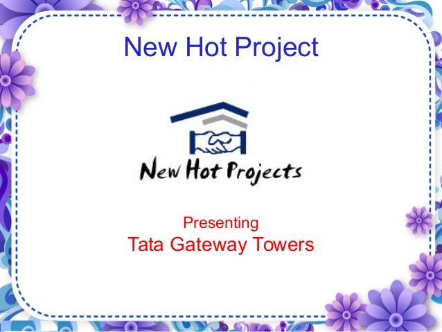 New Hot Project Presenting Tata Gateway Towers