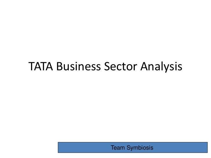 TATA Business Sector Analysis               Team Symbiosis