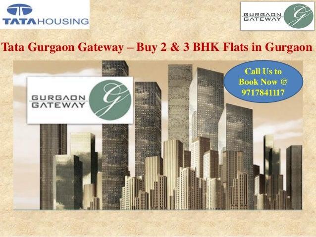 Tata Gurgaon Gateway – Buy 2 & 3 BHK Flats in Gurgaon Call Us to Book Now @ 9717841117