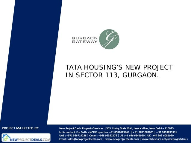 TATA HOUSING'S NEW PROJECT                           IN SECTOR 113, GURGAON.PROJECT MARKETED BY:   New Project Deals Prope...