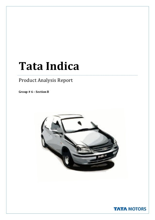 Tata Indica Product Analysis Report Group # 6 – Section B