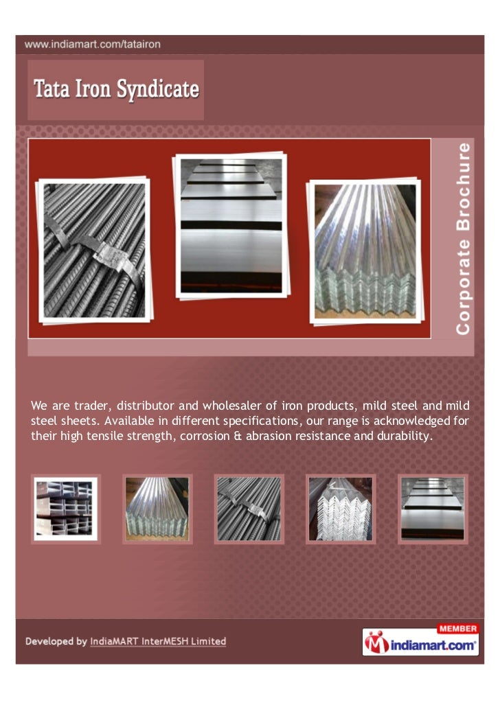 We are trader, distributor and wholesaler of iron products, mild steel and mildsteel sheets. Available in different specif...