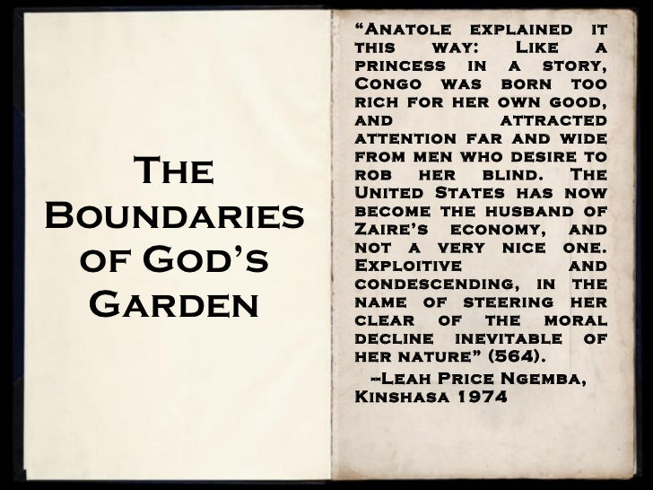 "The Boundaries of God's Garden "" Anatole explained it this way: Like a princess in a story, Congo was born too rich for he..."