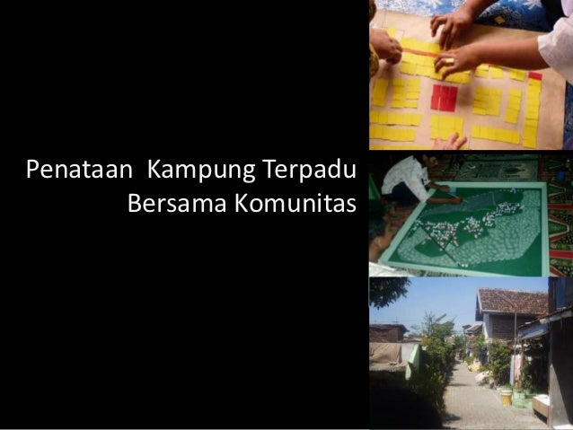 Penataan Kampung Terpadu        Bersama Komunitas