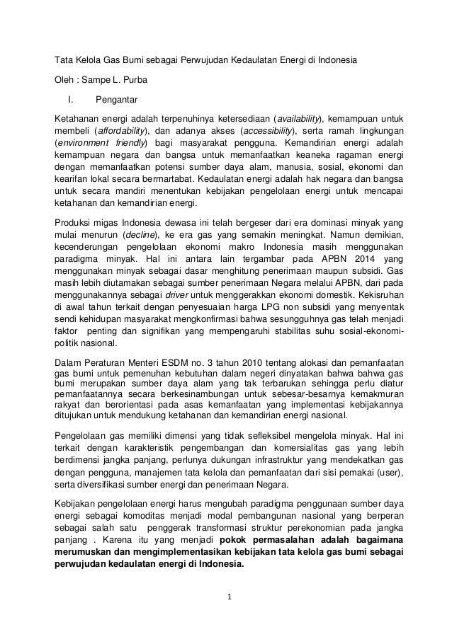 Tata Kelola Gas Bumi sebagai Perwujudan Kedaulatan Energi di Indonesia Oleh : Sampe L. Purba I.  Pengantar  Ketahanan ener...