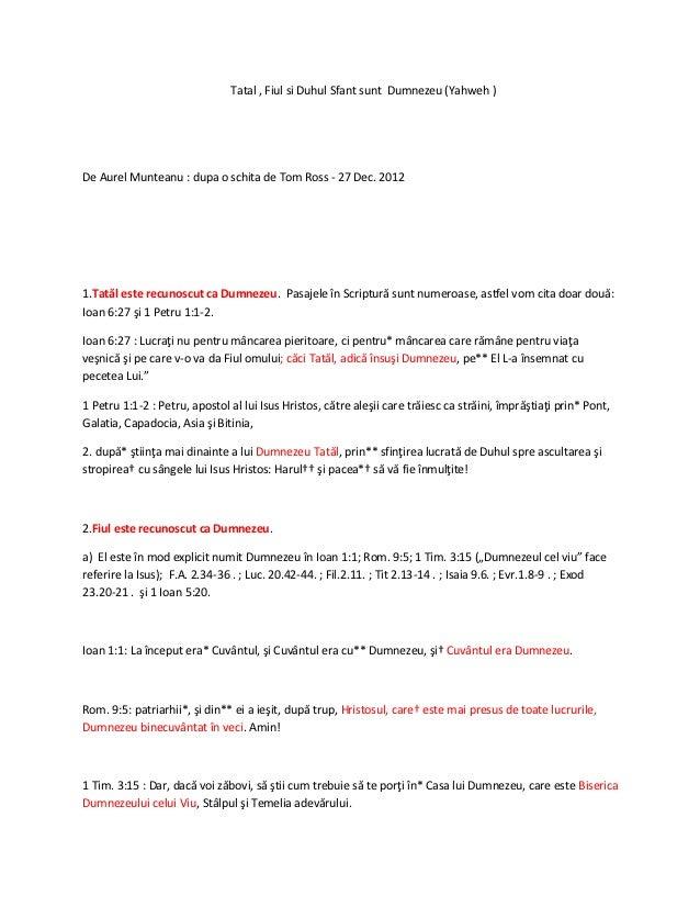 Tatal , Fiul si Duhul Sfant sunt Dumnezeu (Yahweh )De Aurel Munteanu : dupa o schita de Tom Ross - 27 Dec. 20121.Tatăl est...