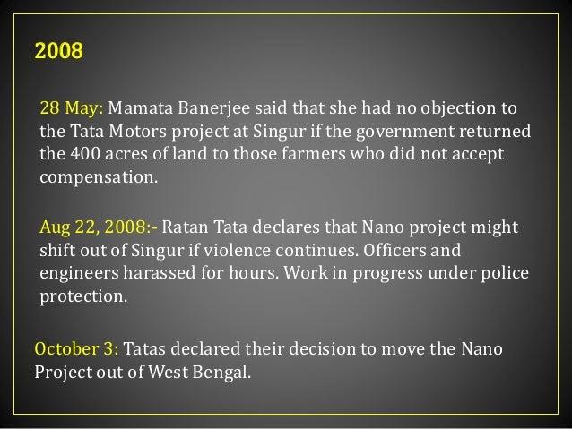 tata nano case study singur Tata motor case (singur) 1 planning aug 22, 2008:- ratan tata declares that nano project might shift out of singur if violence continues.