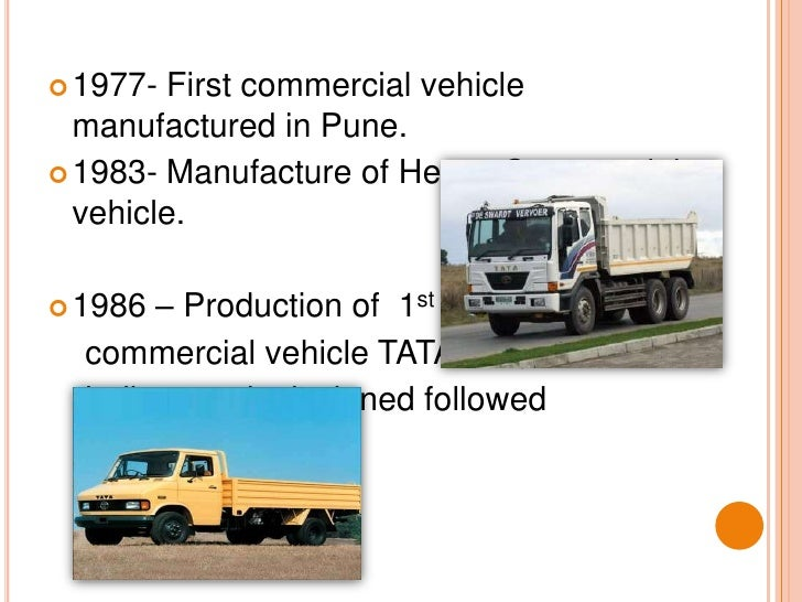 1977- First commercial vehicle manufactured in Pune.<br />1983- Manufacture of Heavy Commercial vehicle.<br />1986 – Produ...