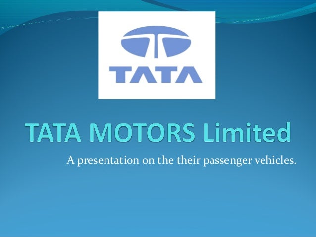 tata motors brand audit Tata motors cars is a division of tata motors which produces passenger cars under the tata motors marque tata motors is among the top four passenger vehicle brands in india with products in the compact, midsize car, and utility vehicle segments [24.