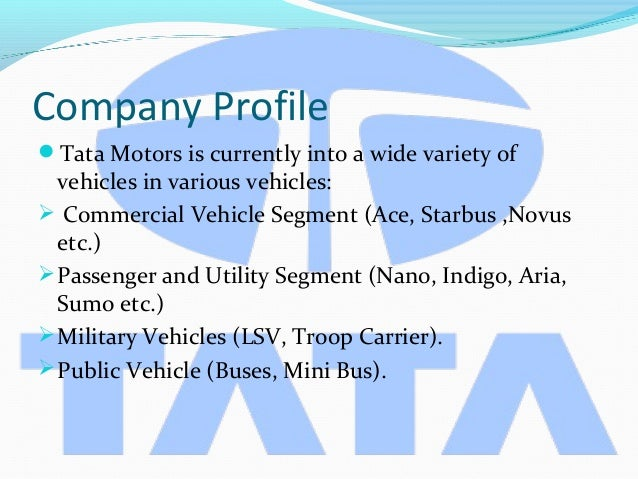 company overview of tata motors limited Ford motor company and tata motors  61 overview of valuation techniques  what are the details of various techniques for strategic analysis of a company.