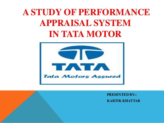 performance appraisals in tata motors In a first, tata motors promotes top executives in mid-term appraisals the promotions of the 20-25 people at the senior executive level were announced on 18 december.