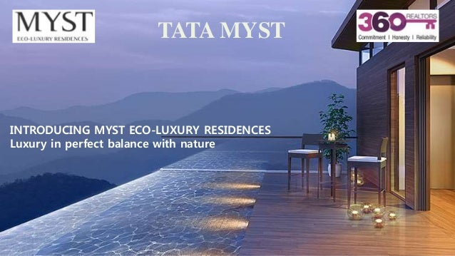 TATA MYST INTRODUCING MYST ECO-LUXURY RESIDENCES Luxury in perfect balance with nature