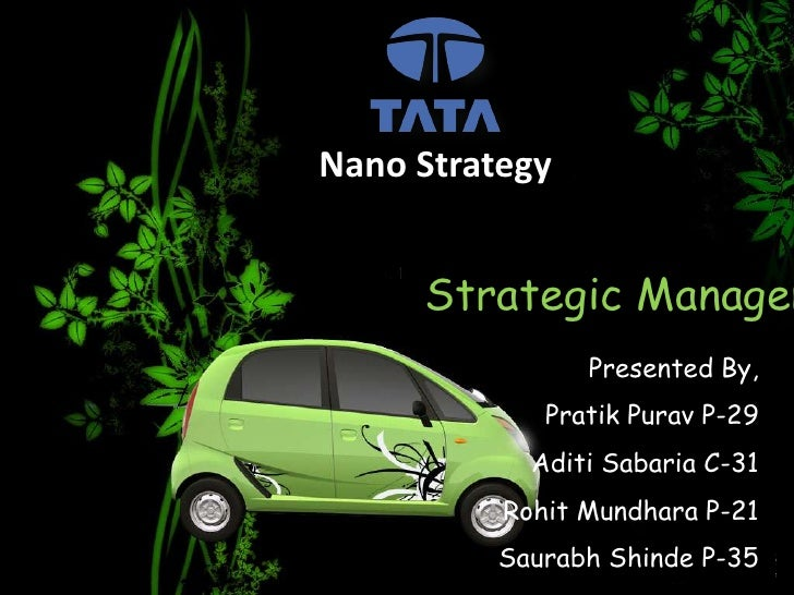 tata nano operations case study Tata nano : a lesson in branding published on september 19 adtech, ad operations nano suddenly became a case study all over the b schools.