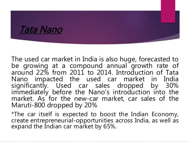 market penetration tata nano in india A moment of silence, please, for the world's cheapest car, which has all but died in india it was almost 10 years old the nano's death was confirmed by production numbers: tata motors ltd.
