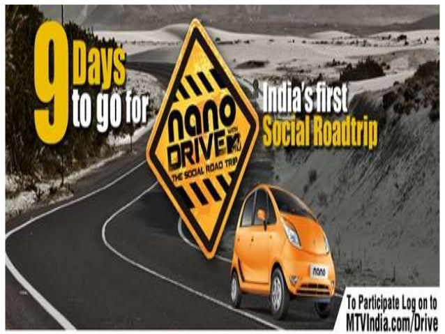 Nano Drive Campaign : The ConceptNano Drive with MTV is India's first social road trip. Itcaptures the 21 day, 2000km jour...