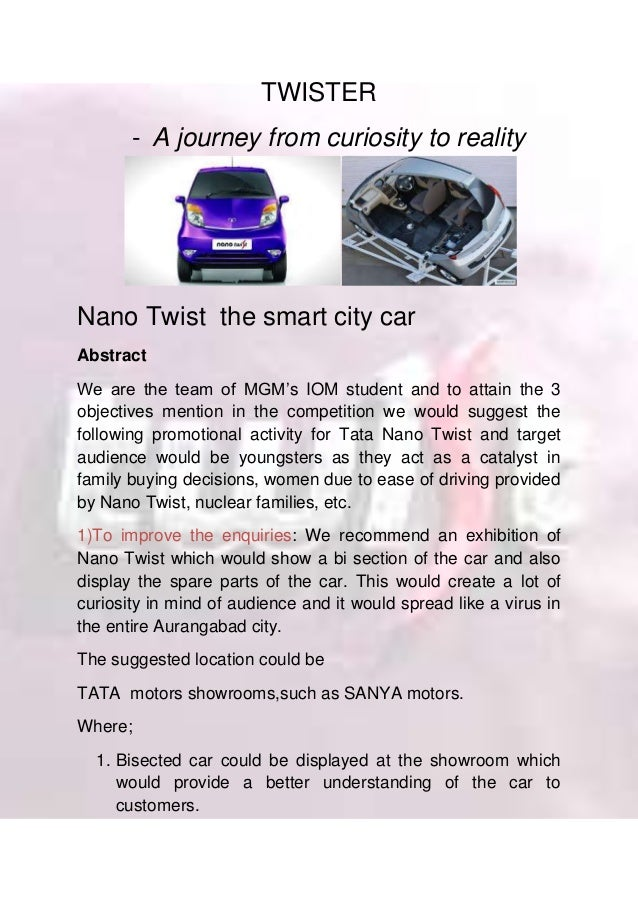 TWISTER - A journey from curiosity to reality Nano Twist the smart city car Abstract We are the team of MGM's IOM student ...