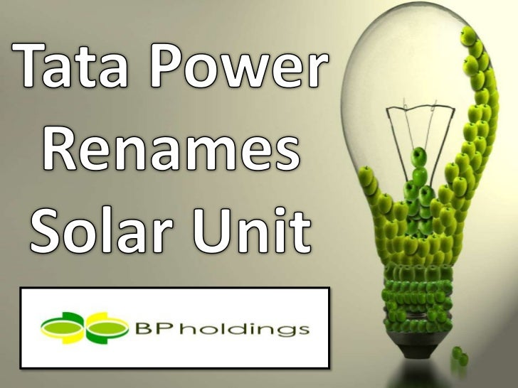 NEW DELHI — Tata Power Co. 500400.BY -1.40%Thursday said it has renamed its solar-energyventure and appointed a new chief ...