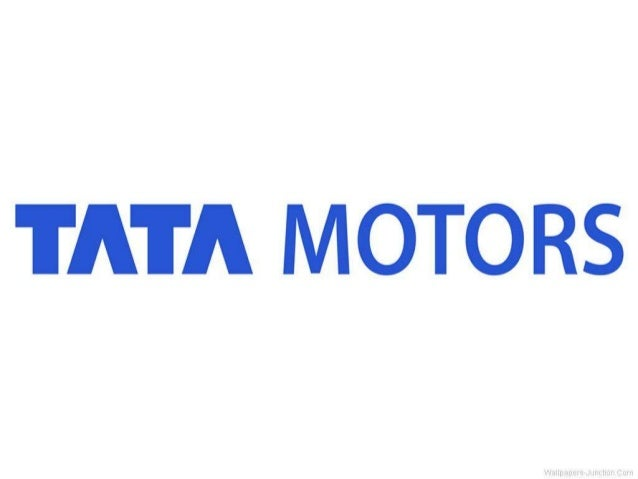 Tata Motors •Tata motors is a part of Tata group and was established in 1945. •It entered the segment in 1954. •TML starte...