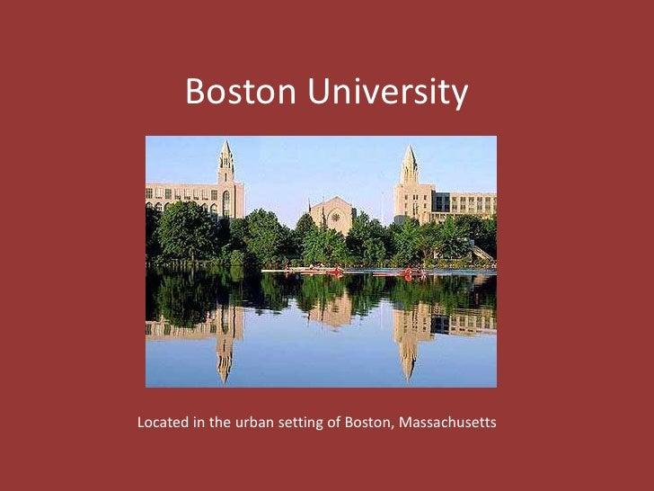 Boston University<br />Located in the urban setting of Boston, Massachusetts <br />