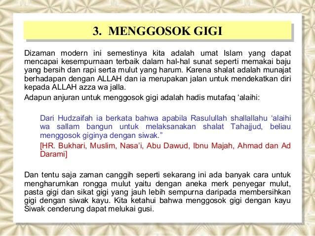 3. MENGGOSOK GIGI                  3. MENGGOSOK GIGIDizaman modern ini semestinya kita adalah umat Islam yang dapatmencapa...