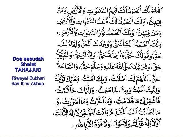 Doa sesudah   Shalat TAHAJJUDRiwayat Bukharidari Ibnu Abbas.