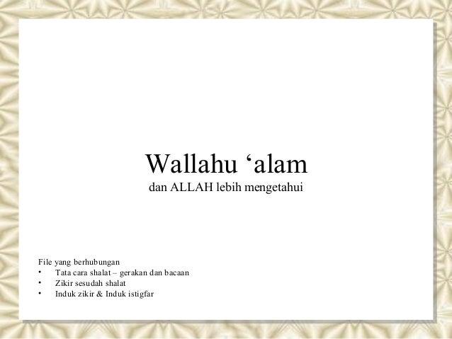 Wallahu 'alam                              dan ALLAH lebih mengetahuiFile yang berhubungan•    Tata cara shalat – gerakan ...
