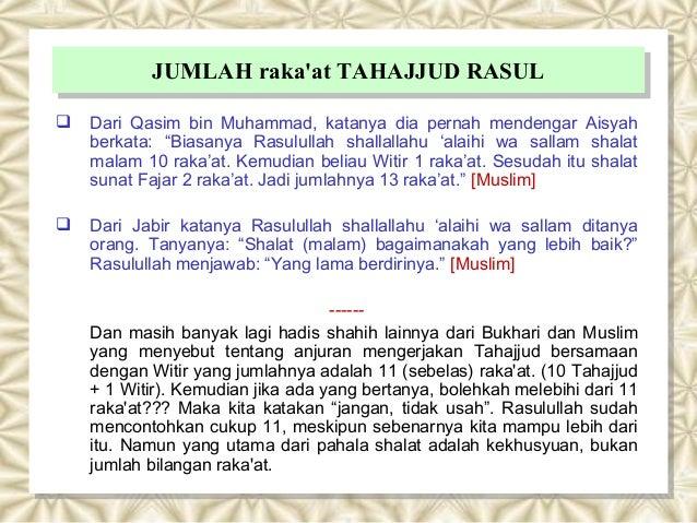 JUMLAH raka'at TAHAJJUD RASULJUMLAH raka'at TAHAJJUD RASUL  Dari Qasim bin Muhammad, katanya dia pernah mendengar Aisyah ...