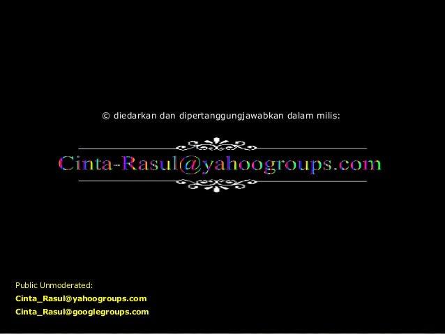 © diedarkan dan dipertanggungjawabkan dalam milis: Public Unmoderated: Cinta_Rasul@yahoogroups.com Cinta_Rasul@googlegroup...
