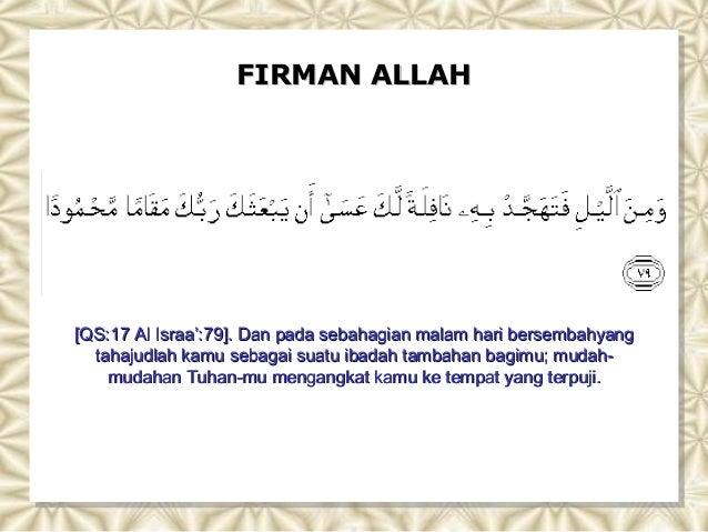 FIRMAN ALLAHFIRMAN ALLAH [QS:17 Al Israa':[QS:17 Al Israa':7979]]. Dan pada sebahagian malam hari bersembahyang. Dan pada ...