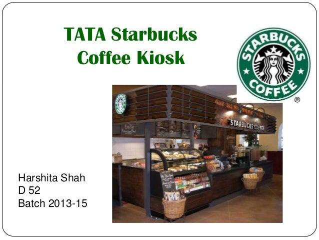 Harshita Shah D 52 Batch 2013-15 TATA Starbucks Coffee Kiosk