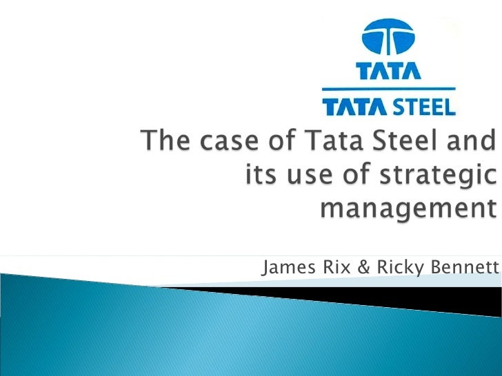 tata steel uk case study Advertisements: this article provides a case study on tata steel introduction: tata group was founded by jamsetji tata in 1860 inspired by the spirit of nationalism.