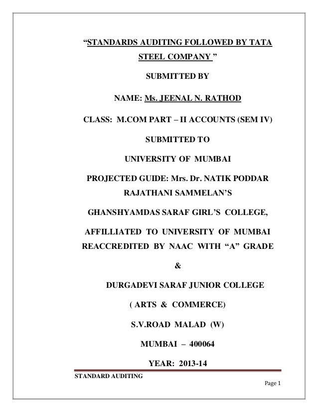 """STANDARD AUDITING Page 1 """"STANDARDS AUDITING FOLLOWED BY TATA STEEL COMPANY """" SUBMITTED BY NAME: Ms. JEENAL N. RATHOD CLAS..."""