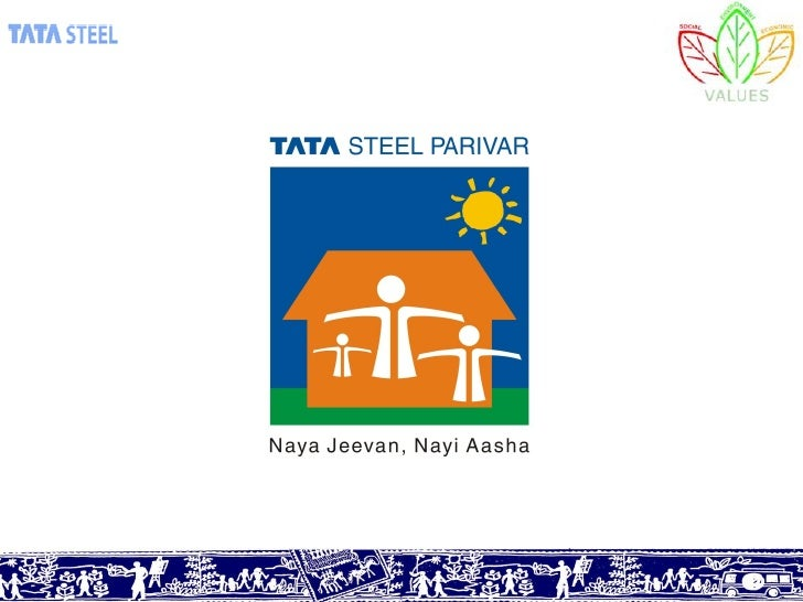 """Tata Steel believes that the primary purpose of a business is to improve the quality of life of people. Tata Steel will v..."