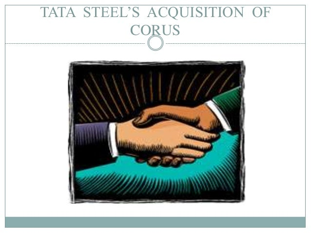 presentation on tata corus 1 Jaguar land rover, a company that was acquired by tata motors in june 2008 for $23 billion, offers a contrast to the tale of tata steel europe.