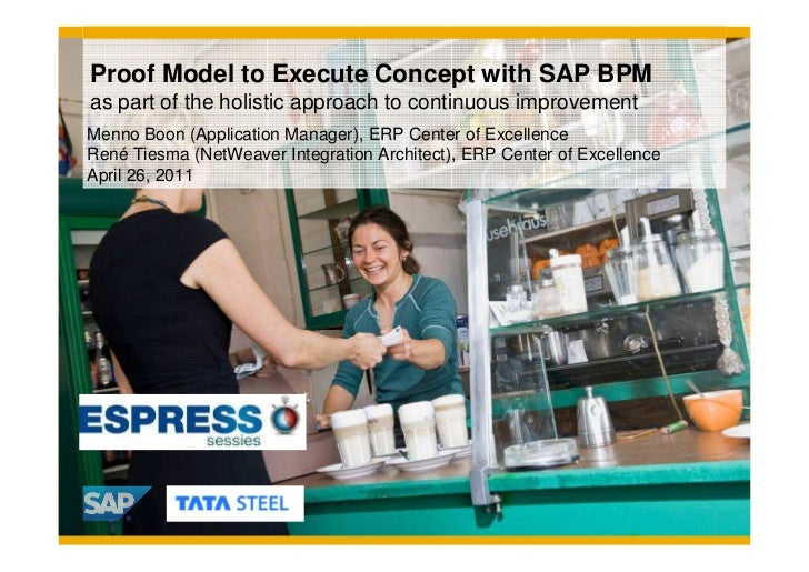 Proof Model to Execute Concept with SAP BPMas part of the holistic approach to continuous improvementMenno Boon (Applicati...