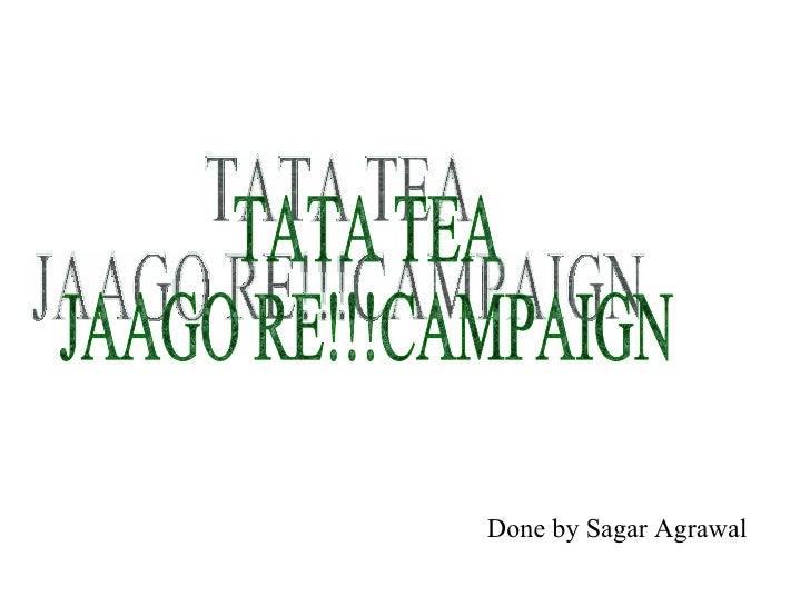 TATA TEA JAAGO RE!!!CAMPAIGN Done by Sagar Agrawal