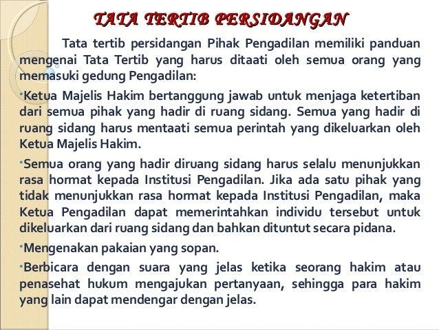 TATA TERTIB PERSIDANGAN Tata tertib persidangan Pihak Pengadilan memiliki panduan mengenai Tata Tertib yang harus ditaati ...
