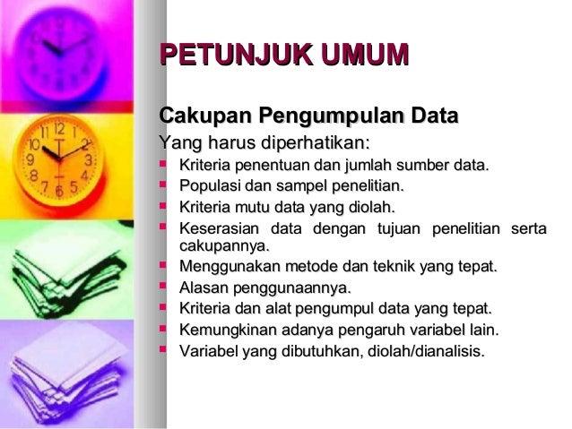 PETUNJUK UMUMPETUNJUK UMUM Cakupan Pengumpulan DataCakupan Pengumpulan Data Yang harus diperhatikan:Yang harus diperhatika...