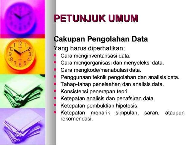 PETUNJUK UMUMPETUNJUK UMUM Cakupan Pengolahan DataCakupan Pengolahan Data Yang harus diperhatikan:Yang harus diperhatikan:...