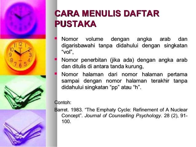 CARA MENULIS DAFTARCARA MENULIS DAFTAR PUSTAKAPUSTAKA  Nomor volume dengan angka arab danNomor volume dengan angka arab d...