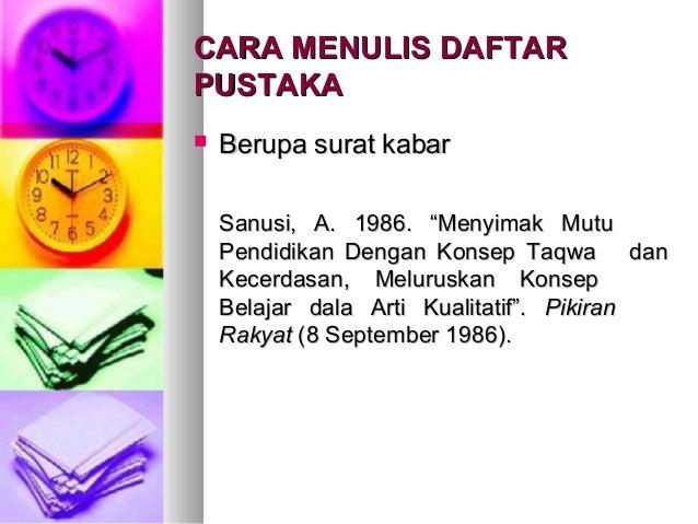 """CARA MENULIS DAFTARCARA MENULIS DAFTAR PUSTAKAPUSTAKA  Berupa surat kabarBerupa surat kabar Sanusi, A. 1986. """"Menyimak Mu..."""