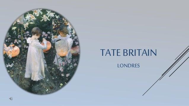 TATE BRITAIN LONDRES
